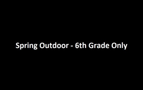 Spring Outdoor — 6th Grade Only