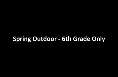 Spring Outdoor -- 6th Grade Only