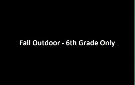 Fall Outdoor — 6th Grade Only