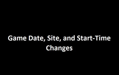 Game Date, Site, and Start Time Changes