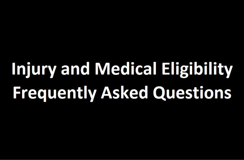 Injury+and+Medical+Eligibility+F.A.Q.