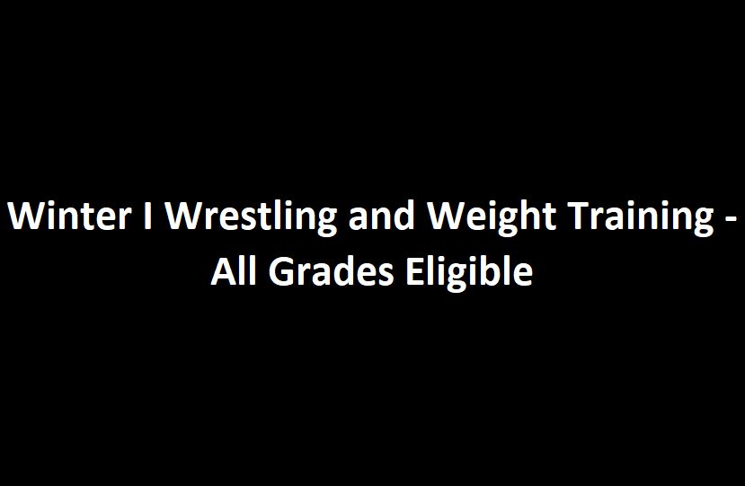 Winter+I+Wrestling+and+Weight+Training--+All+Grades+Eligible